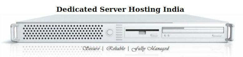 Dedicated Server Hosting India